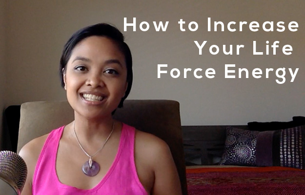 Increase Your Life Force Energy