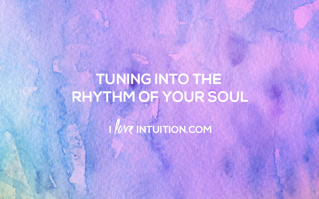 Tuning Into the Rhythm of Your Soul