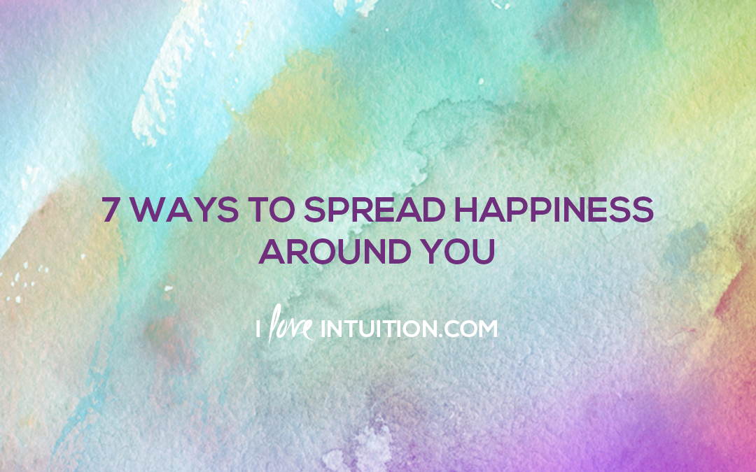 7 Ways to Spread Happiness Around You